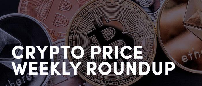 Crypto Price Wekly Roundup