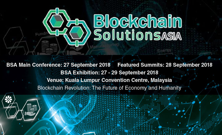 The Blockchain Solutions Asia 2018 (Bsa2018) Conference and Exhibition to Discuss Blockchain Applications Beyond Cryptocurrency