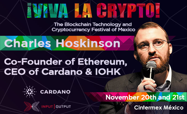 Charles Hoskinson, Co-Founder of Ethereum, CEO of Cardano & IOHK Will Be at Viva La Crypto This November