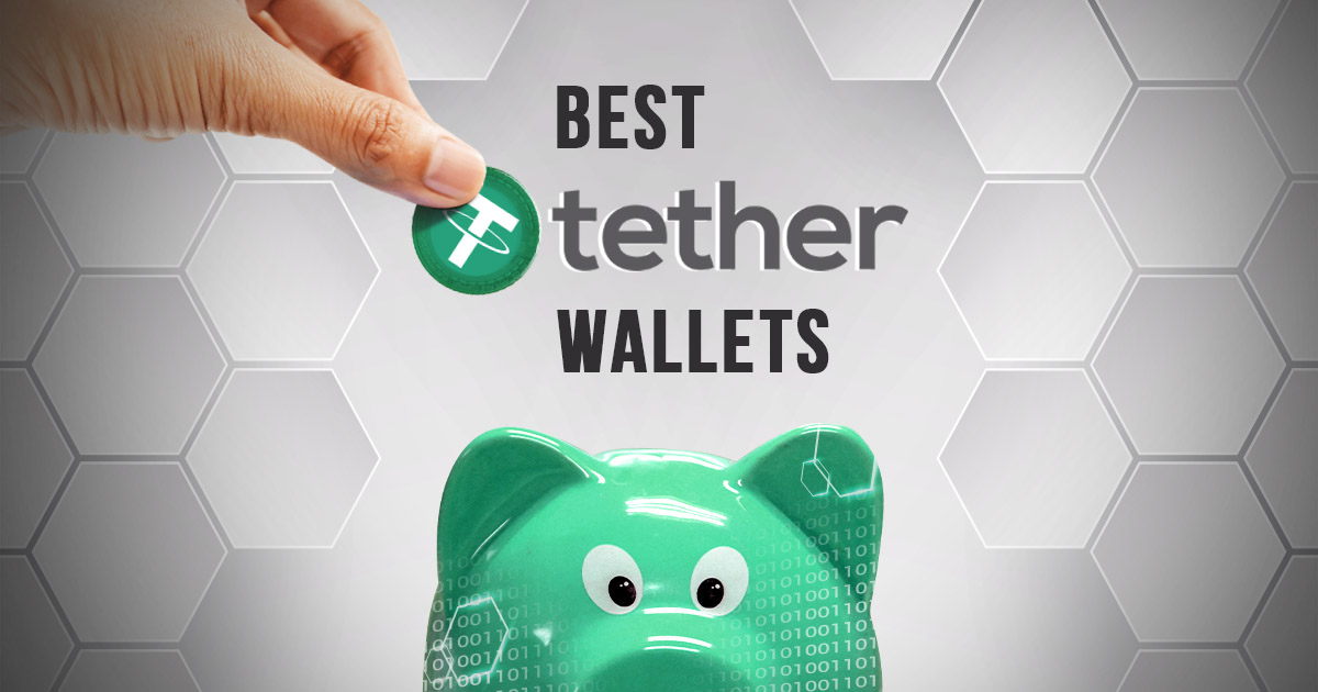 Keep Your Tether (USDT) Secure This 2019 in These 5 Crypto Wallets
