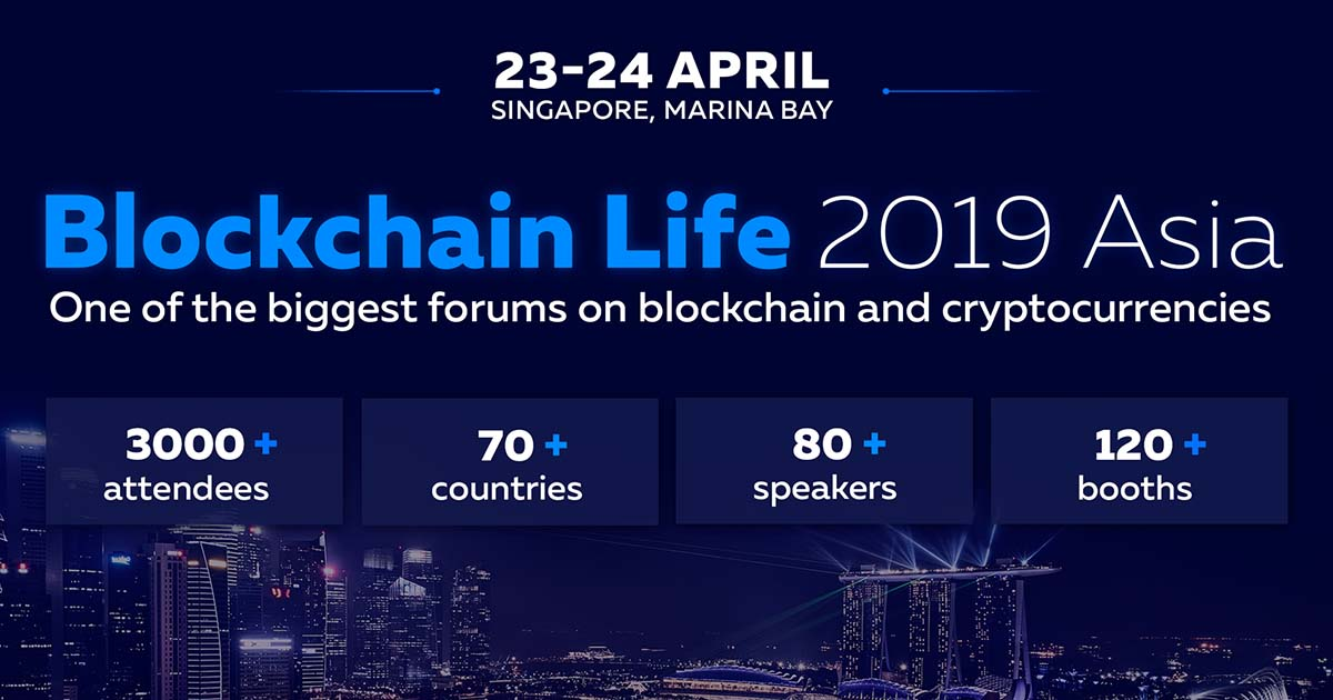 Singapore Hosts Blockchain Life 2019 – a Global Forum on Blockchain and Cryptocurrencies