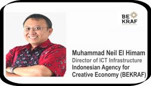 Muhammad Neil El Himan - Director of ICT Infrastructure, Indonesian Agency for Creative Economy (BEKRAF)