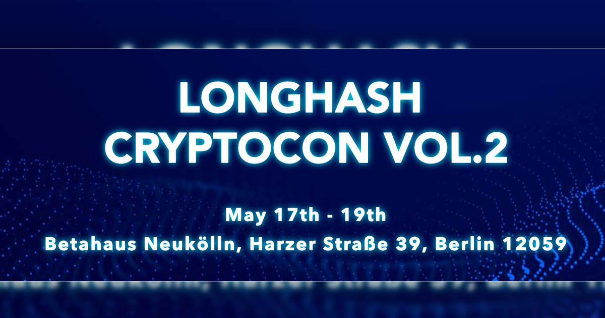 LongHash CryptoCon Vol.2 All Set on 17-19 May in Berlin