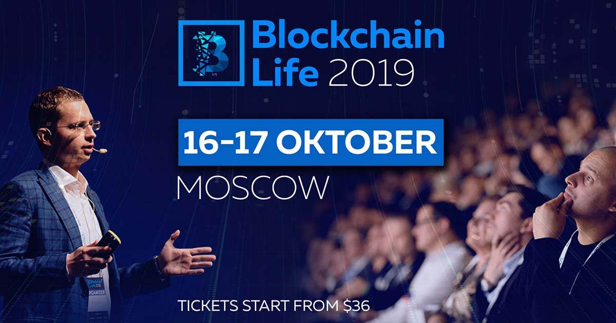 Blockchain Life 2019 Forum Welcomes 6000+ Attendees and Top Companies at Its 4th Edition