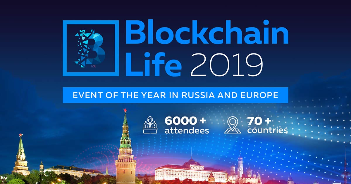 Blockchain Life 2019 Will Take Place on Oct. 16-17 in Moscow