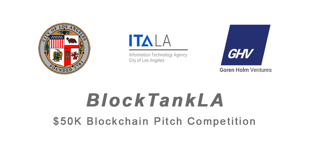 City of Los Angeles and Goren Holm Ventures Partner to Host BlockTankLA at CIS and Issue $25K Pilot and $25K Minimum Investment to Winning Blockchain Startup