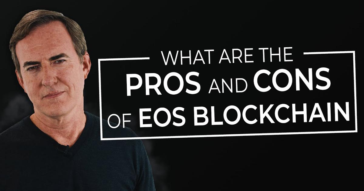 What Are the Pros and Cons of EOS Blockchain?